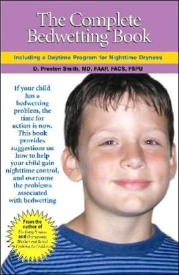 Complete Bedwetting Book: Including a Daytime Program for Nighttime Dryness
