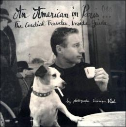 An American In Paris: The Cordial Traveler's Guide to Paris