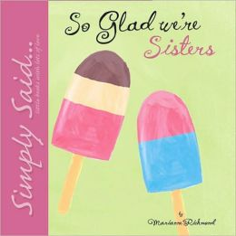 So Glad We're Sisters: Simply Said...Little Books with Lots of Love