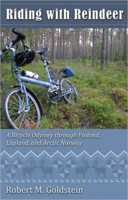 Riding with Reindeer: A Bicycle Odyssey through Finland, Lapland and Arctic Norway
