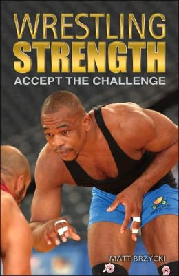 Wrestling Strength: Accept the Challenge