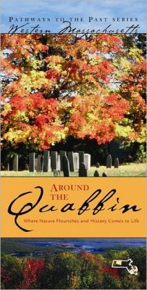Around the Quabbin: Where Nature Flourishes and History Comes to Life