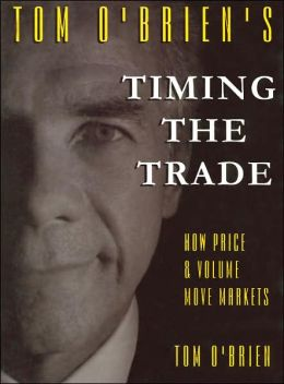 Tom O'Brien's Timing The Trade: How Price and Volume Move Markets