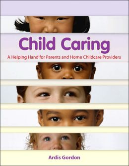 Child Caring: A Helping Hand for Parents and Home Childcare Providers