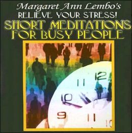 Short Meditations for Busy People: Relieve Your Stress!