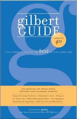 Gilbert Guide: Your Answer to the Best in Long Term Care Bay Area Edition