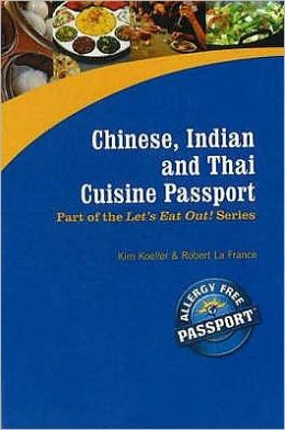 Chinese, Indian and Thai Cuisine Passport: Part of the Award Winning Let's Eat Out! Series