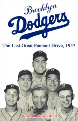 Brooklyn Dodgers: The Last Great Pennant Drive 1957