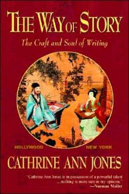 Way of Story The Craft and Soul of Writing