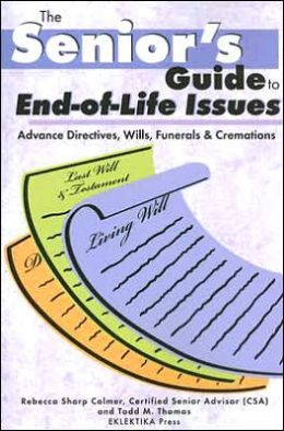 Senior's Guide to End of Life Issues: Living Wills, Funerals & Cremation