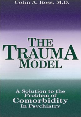 Trauma Model: A Solution to the Problem of Comorbidity in Psychiatry