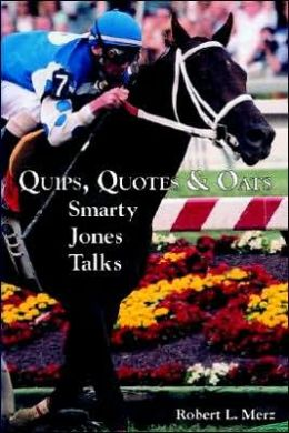 Quips, Quotes and Oats: Smarty Jones Talks