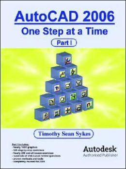 AutoCAD 2006: One Step at a Time - Part I