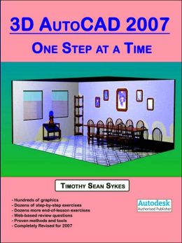 3D AutoCAD 2007: One Step at a Time