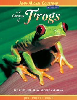 Chorus of Frogs: The Risky Life of an Ancient Amphibian (The London Town Wildlife Series)