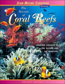 Secrets of Coral Reefs: Corwded Kingdom of the Bizarre and the Beautiful (The London Town Wildlife Series)