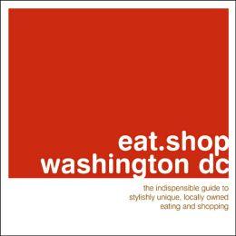 eat.shop. Washington D.C.