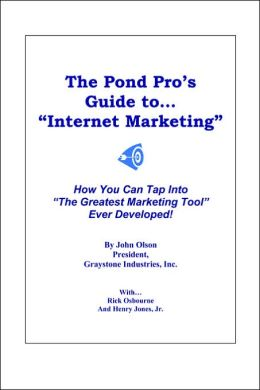 The Pond Pro's Guide to Internet Marketing