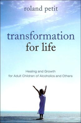 Transformation for Life: Healing and Growth for Adult Children of Alcoholics and Others