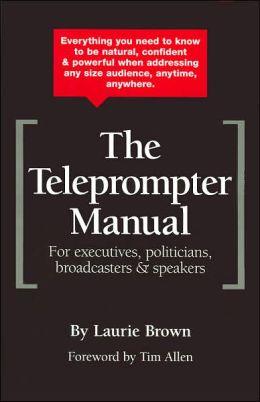 The Teleprompter Manual: For Executives, Politicians, Broadcasters and Speakers