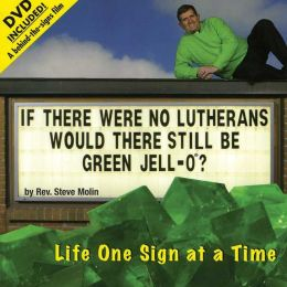 If There Were No Lutherans ...Would There Still Be Green Jell-o?