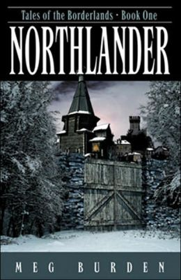 Northlander (Tales of the Borderlands Series #1)