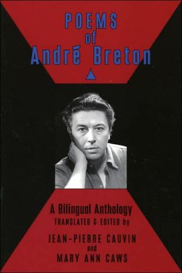 Poems of Andre Breton: A Bilingual Anthology