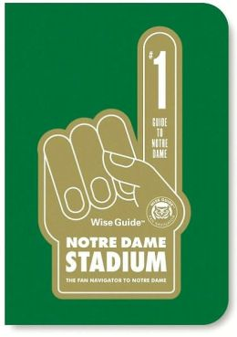 Wise Guide Notre Dame Stadium