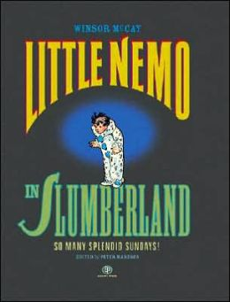 Little Nemo in Slumberland: So Many Splendid Sundays