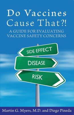 Do Vaccines Cause That?!: A Guide for Evaluating Vaccine Safety Concerns