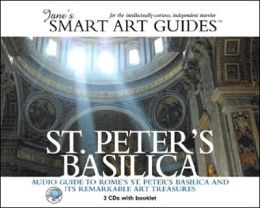 St. Peter's Basilica: Audio Guide to Rome's St. Peter's Basilica and Its Remarkable Art Treasures