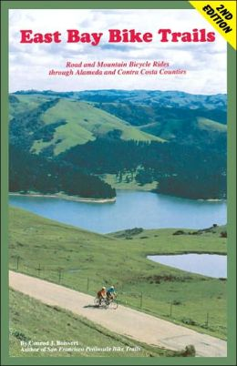 East Bay Bike Trails: Road and Mountain Bicycle Rides through Alameda and Contra Costa Counties
