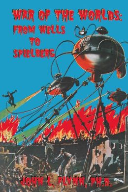 War of the Worlds: From Wells to Spielberg