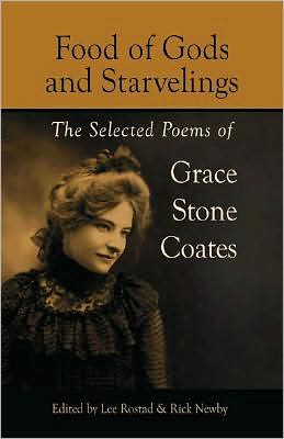 Food of Gods and Starvelings: The Selected Poems of Grace Stone Coates