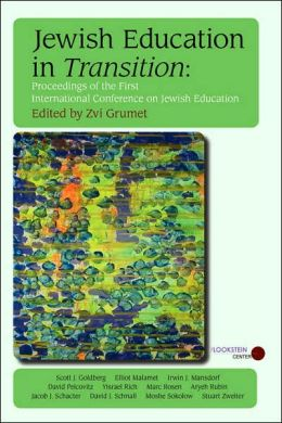 Jewish Education in Transition: Proceedings of the First International Conference on Jewish Education