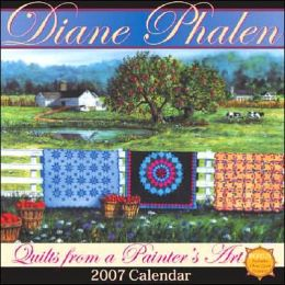 2007 Calendar Diane Phalen: Quilts from a Painters Art