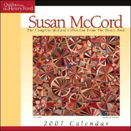 2007 Calendar Susan McCord: The Complete Quilt Collection from the Henry Ford