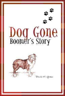 Dog Gone: Boomer's Story