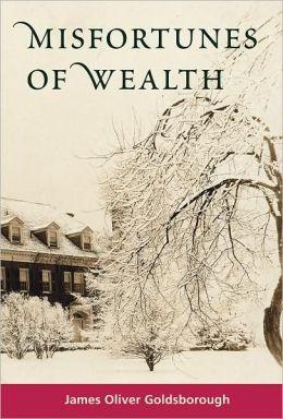 Misfortunes of Wealth