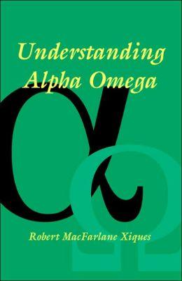Understanding Alpha Omega