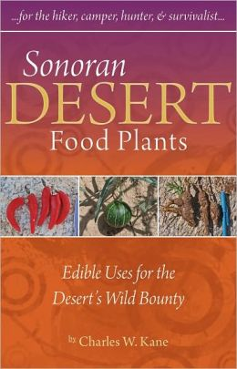 Sonoran Desert Food Plants: Edible Uses for the Desert's Wild Bounty