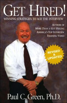 Get Hired!: Winning Strategies to Ace the Interview