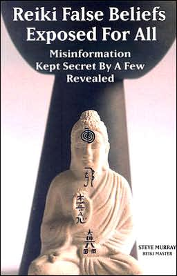 Reiki False Beliefs Exposed for All: Misinformation Kept Secret by a Few Revealed