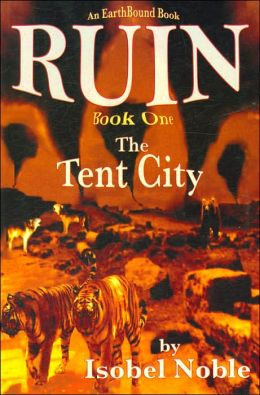 Ruin, Book One: The Tent City