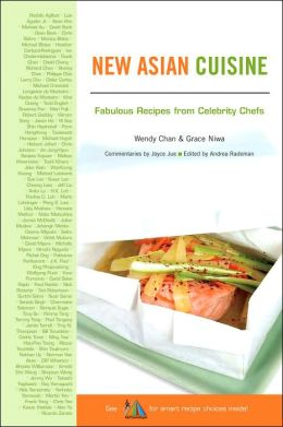 New Asian Cuisine: Fabulous Recipes from Celebrity Chefs