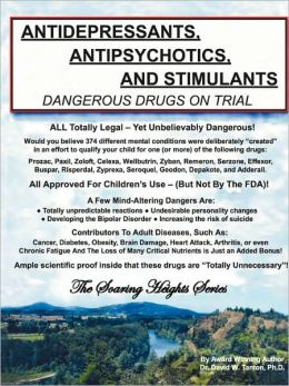 Antidepressants, Antipsychotics, and Stimulants: Dangerous Drugs on Trial