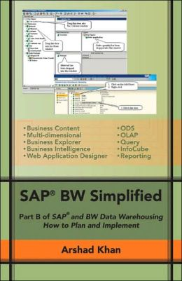 Sap Bw Simplified: Part B of SAP and BW Data Warehousing