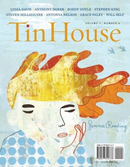 Tin House: Summer Reading (Volume 7, Number 4)