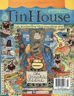 Tin House Magazine: The Graphic Issue: Volume 8, Number 1