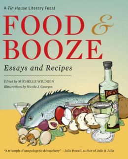 Food and Booze: Essays and Recipes